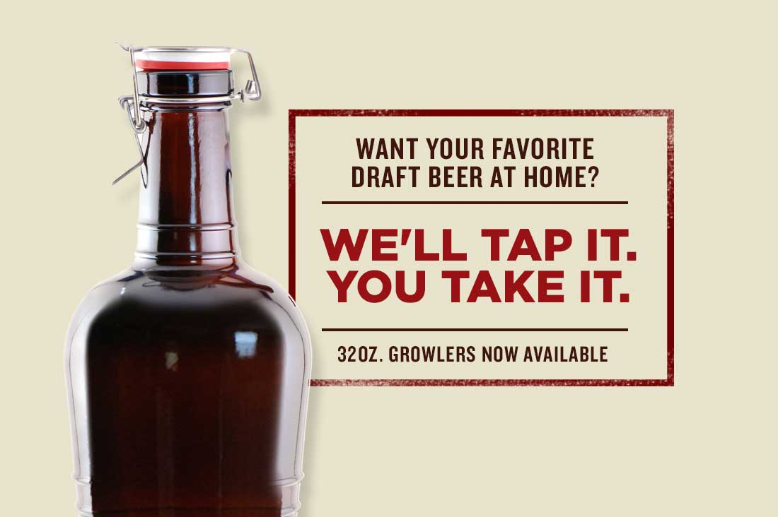 Want your favorite draft beer at home? We'll Tap it. You take it. 32oz growlers now available.